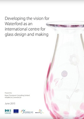 Developing a Vision for Waterford as an International City for Glass-Making and Design