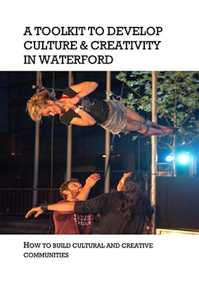 A toolkit to develop culture and creativity in Waterford